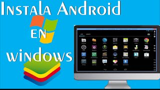 Como Instalar Android En PC Windows  Fácil Y Rápido