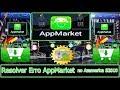 Resolver Erro AppMarket no Azamerica S2010