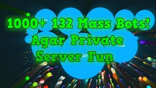 1000+ 132 MASS BOTS AFTER PATCH?!? // AGAR GAMEPLAY // PRIVATE SERVER AGARIO!! (Agar.io)