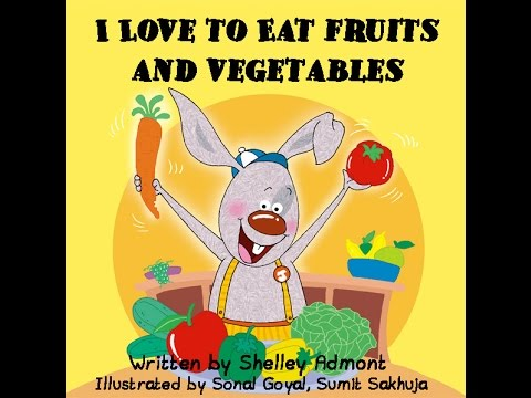 Animated children's book-bedtime story book : I love to eat fruits and fegetables, by Shelley Admont