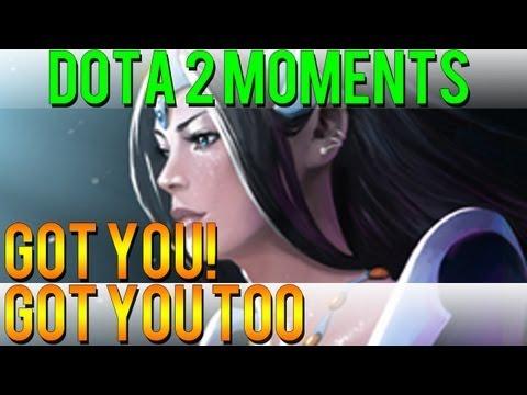 Dota 2 Moments - Got you! Got you Too