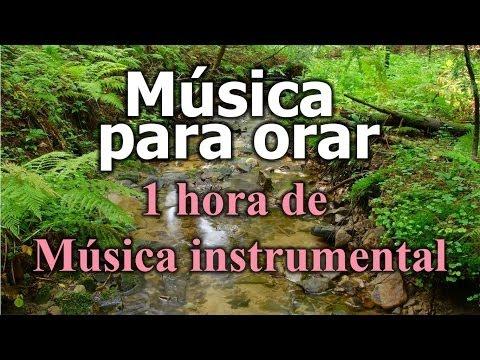 Musica Para Orar, Mas De 1 Hora De Musica Instrumental De Adoracion