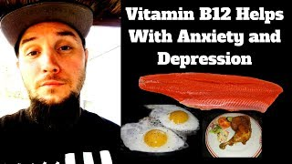 Vitamin B12 for Anxiety Relief and Depression!