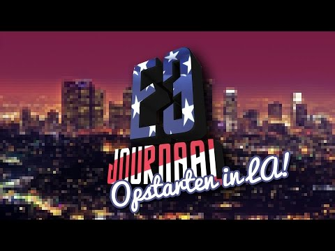 Opstarten in LA! - E3 Journaal 2016