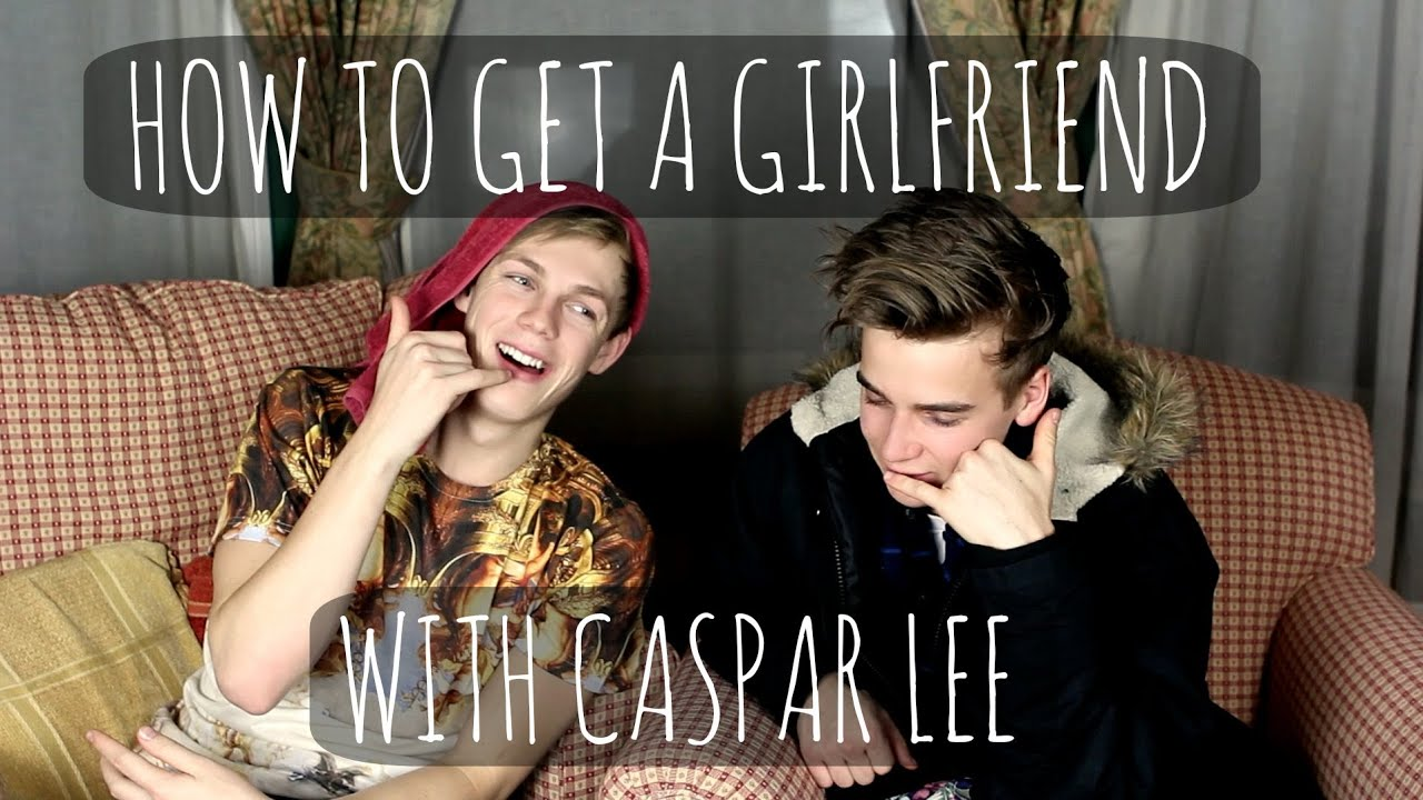 How to get a girlfriend with Caspar Lee - YouTube