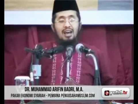Seminar Pengusaha Muslim: Menjadi Pengusaha Muslim Sejati (Part 5) - Dr. Muhammad Arifin Badri, MA.