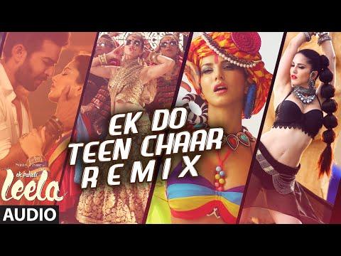 'ek Do Teen Chaar' Full Song-remix(audio)   Sunny Leone   Neha Kakkar, Tony Kakkar   Ek Paheli Leela video