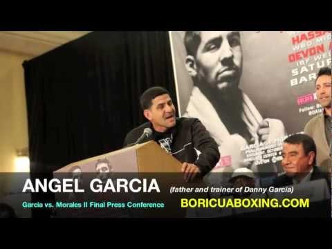ANGEL GARCIA, father of Danny Garcia FLIPS OUT on Erik Morales, his father and the press!