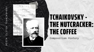Tchaikovsky - The Nutcracker: The Coffee