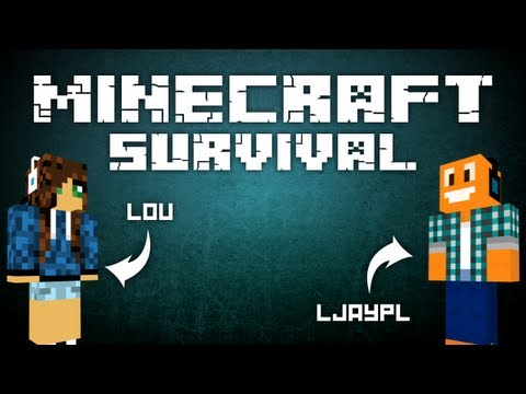 Minecraft: Survival w/ Lou Odc. 1 -