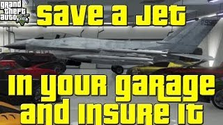 GTA 5 Online Glitch - How to save a Jet in your Garage and put Insurance on it