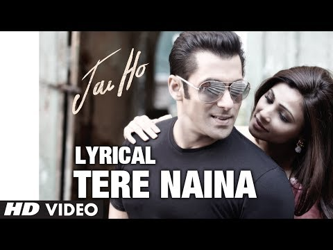 Tere Naina Full Song with Lyrics | Jai Ho | Salman Khan Tabu...
