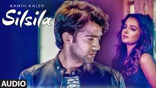 Silsila: Kanth Kaler (Full Audio Song) | Jassi Bros | Kamal Kaler | New Punjabi Songs 2018
