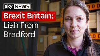 Brexit Britain: Liah From Bradford