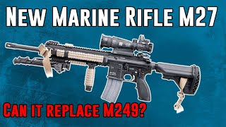 Can the New Marine M27 Rifle Replace the M249 SAW? [4K]
