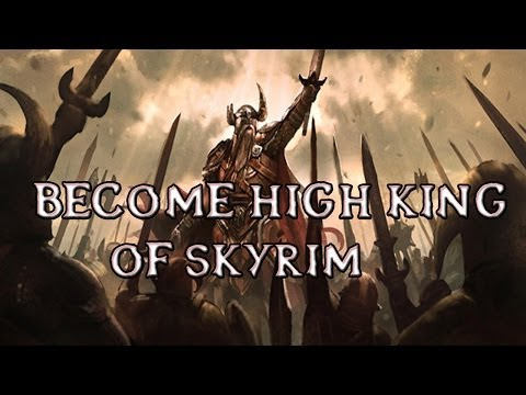 Skyrim Mods: Become High King of Skyrim