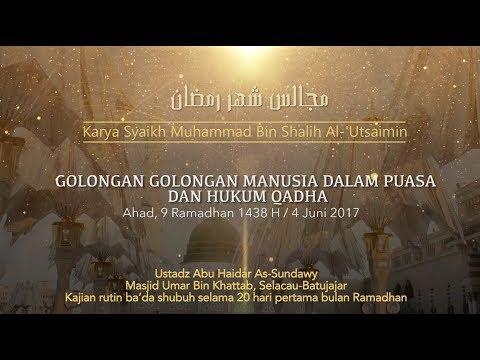 Ustadz Abu Haidar As Sundawy : GOLONGAN MANUSIA DLM PUASA & HUKUM QADHA || Majelis Bulan Ramadhan #7