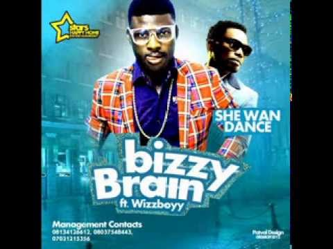 Bizzy Brain -- She Wan Dance Ft Wizboy (new Official 2014) video