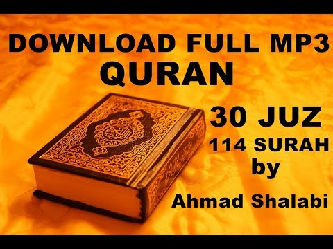 Download FULL mp3 al qur'an 30 juz/114 surah by Ahmad Al-Shalabi