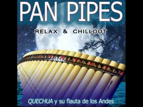 UNCHAINED MELODY - Melodía  Desencadenada -  PAN PIPES: Relax & Chillout