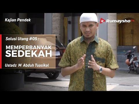 Solusi Utang (05) : Memperbanyak Sedekah - Ustadz M Abduh Tuasikal