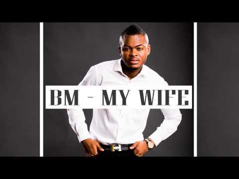 BM - My Wife