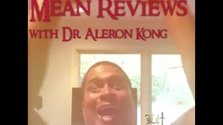 Mean Reviews with Dr. Al #1