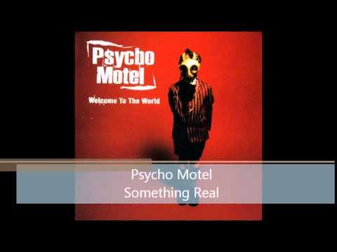 Psycho Motel - Something Real