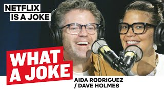 Aida Rodriguez's New Fame & Dave Holmes' MTV Audition | What A Joke | Netflix Is A Joke