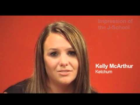 Kelly McArthur, Ketchum: Her Impression of J-School Students