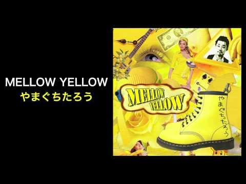 MELLOW YELLOW - やまぐちたろう (Taro Yamaguchi, MUSIC-MON)