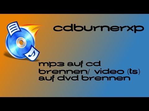 MP3/VIDEO auf CD BRENNEN - CDBURNERXP TUTORIAL