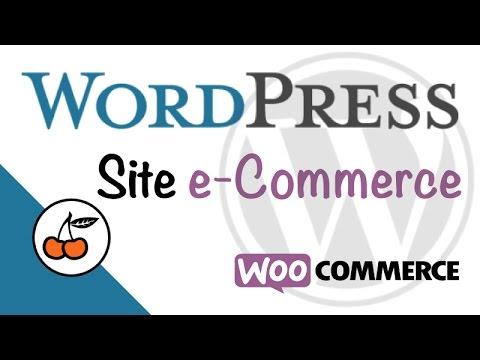 Comment créer un site Ecommerce (Woocommerce et Wordpress de A à Z) Explications débutant FR