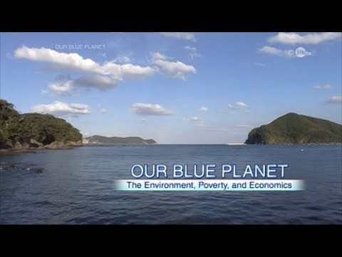 2015 OUR BLUE PLANET -The Environment, Poverty, and Economics-