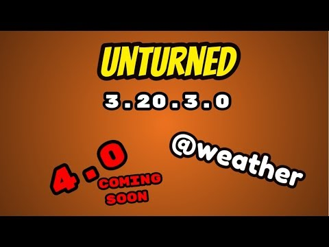 Unturned 3.20.3.0 - 4.0 IS COMING!!! (also new command)