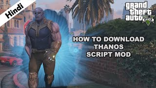 Thanos Mod (Cracked) - How To Download & Install (Hindi) For GTA V