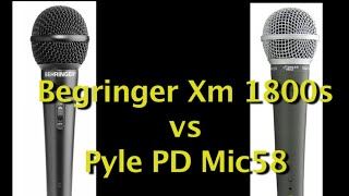 Behringer xm 1800 vs Pyle PD Mic 58  Handheld Microphone comparison / test
