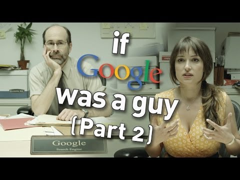 If Google Was A Guy (part 2) video
