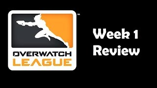 Overwatch League Week 1 Review