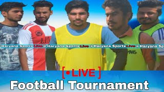 Daboda Kalan ( MAHANDIPUR ) Football Tournament , Liv FootBall Match Today HARYANA SPORTS LIVE  |