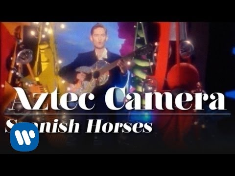 Aztec Camera - Spanish Horses (OFFICIAL MUSIC VIDEO)