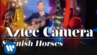 Watch Aztec Camera Spanish Horses video