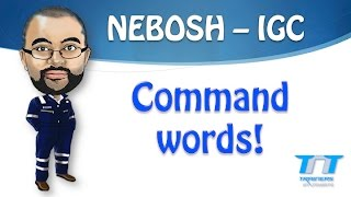 NEBOSH IGC - Command Words (Action Verbs)