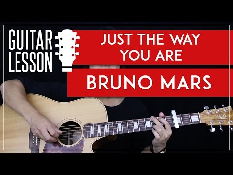 Just The Way You Are Guitar Tutorial - Bruno Mars Guitar Lesson ...