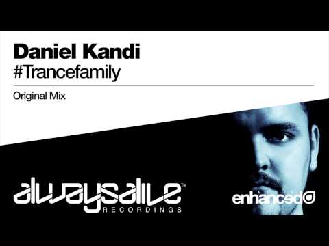 Daniel Kandi - #Trancefamily (Original Mix)