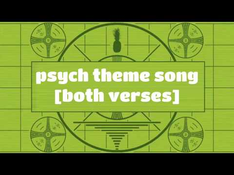 Psych Theme Song [Both Verses]