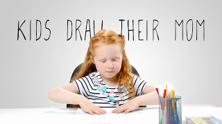 Kids Draw And Describe Their Moms