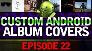 EP: 22 - TUTORIAL_ How to make your own custom Album Covers on Android! Quick and Easy!