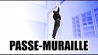 Tutos Parkour #11 - Le Passe-Muraille