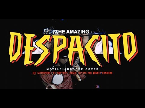 DESPACITO METAL VERSION - by Jeje GuitarAddict x Adrybros x Angga Tetsuya x Bounty Ramdhan